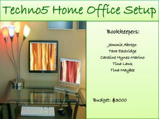 Techno5 Home Office Setup