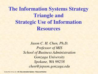 The Information Systems Strategy Triangle  and  Strategic  Use of Information Resources
