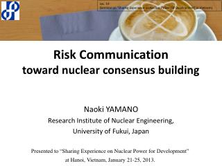 Risk Communication toward nuclear consensus building