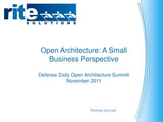 Open Architecture: A Small Business Perspective Defense Daily Open Architecture Summit November 2011