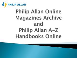 Philip Allan Online Magazines Archive and Philip Allan A-Z Handbooks Online