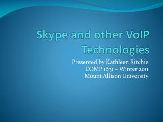 Skype and other VoIP Technologies