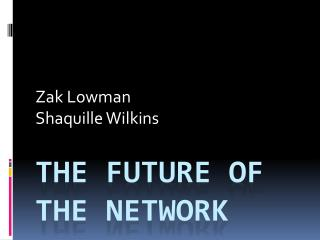 The Future of the Network