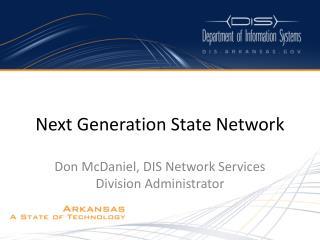 Next Generation State Network