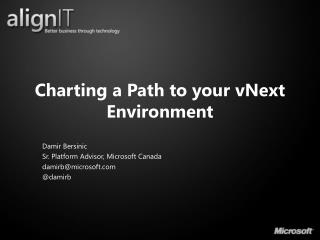 Charting a Path to your  vNext  Environment