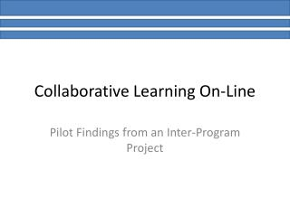 Collaborative Learning On-Line