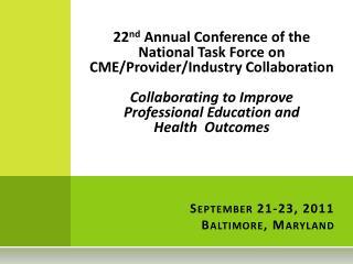 September 21-23, 2011 Baltimore, Maryland
