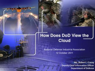 How Does DoD View the Cloud National Defense Industrial Association  12 October 2011