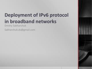 Deployment of IPv6 protocol in broadband networks