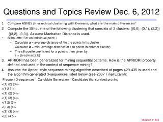 Questions and Topics Review Dec. 6, 2012