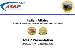 Indian Affairs (Bureau of Indian Affairs and Bureau of Indian Education)