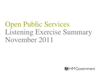 Open Public Services Listening Exercise Summary November 2011
