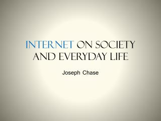 Internet  On Society And Everyday Life