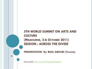 5TH WORLD SUMMIT ON ARTS AND CULTURE (Melbourne, 3-6  October  2011) SESSION : ACROSS THE DIVIDE