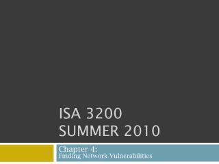 ISA 3200 Summer 2010