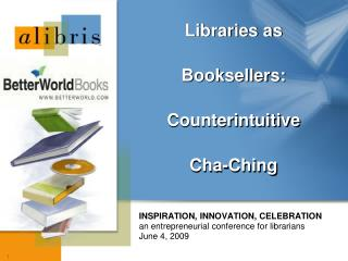 Libraries as Booksellers: Counterintuitive Cha- Ching