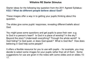 Wiltshire RE Starter Stimulus Starter ideas for the following key question from the 2011 Agreed Syllabus: KS2.1 What do