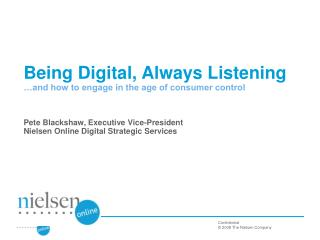 Being Digital, Always Listening …and how to engage in the age of consumer control