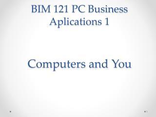 BIM 121 PC Business Aplications 1