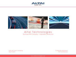 Altai Technologies  The Super WiFi Company – Corporate Introduction