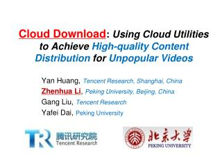 Cloud Download :  Using Cloud Utilities to  Achieve  High-quality  Content Distribution  for  Unpopular  Videos