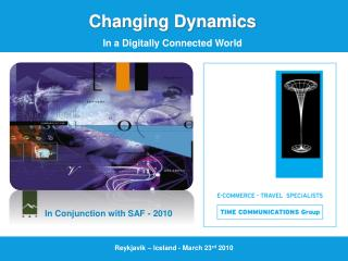 Changing Dynamics In a Digitally Connected World