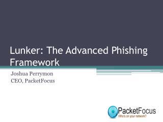 Lunker : The Advanced Phishing Framework