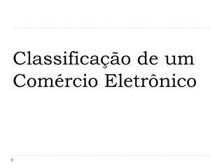 Classificação de um Comércio Eletrônico