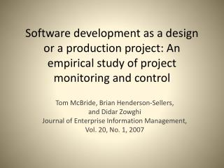 Software development as a design or a production project: An empirical study of project monitoring and control
