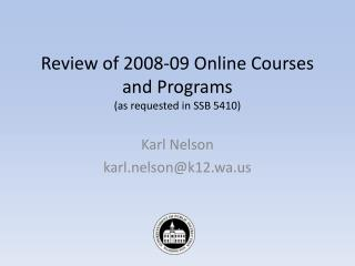 Review of 2008-09 Online Courses and Programs (as requested in SSB 5410)
