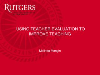 USING TEACHER  EVALUATION  TO  IMPROVE TEACHING