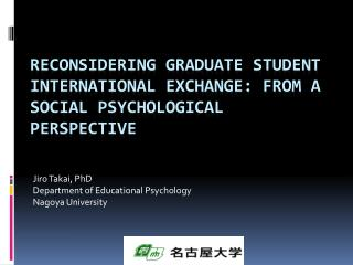 Reconsidering graduate student international exchange: From a social psychological perspective