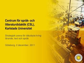 Centrum för språk- och litteraturdidaktik (CSL), Karlstads Universitet