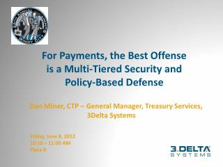 For Payments, the Best Offense  is a Multi-Tiered Security and  Policy-Based Defense