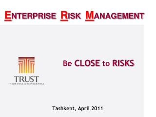 Be  CLOSE  to  RISKS