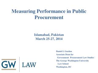 Measuring Performance in Public Procurement Islamabad, Pakistan March 25-27, 2014