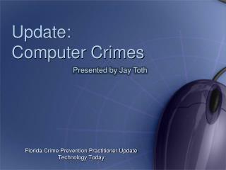 Update:  Computer  Crimes