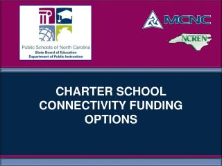 CHARTER SCHOOL  CONNECTIVITY FUNDING  OPTIONS