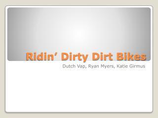 Ridin' Dirty Dirt Bikes