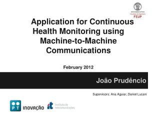 Application for Continuous Health Monitoring using  Machine-to-Machine Communications February  2012