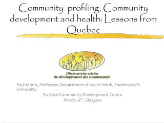 Community  profiling, Community  development  and health: Lessons from Quebec