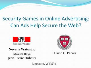 Security Games in Online Advertising: Can Ads Help Secure the Web?