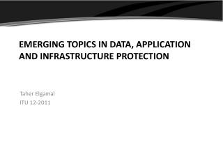 Emerging topics In data, application and infrastructure protection