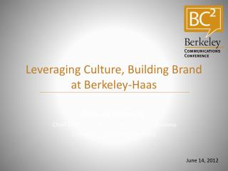 Leveraging Culture, Building Brand at Berkeley-Haas