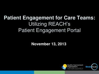 Patient Engagement for Care Teams:  Utilizing REACH's  Patient Engagement Portal