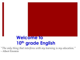 Welcome to  10 th  grade English