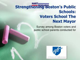 Strengthening Boston's Public Schools: Voters School The Next Mayor