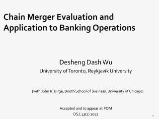 Chain Merger Evaluation and Application to Banking Operations