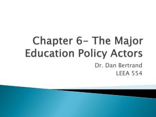 Chapter 6- The Major Education Policy Actors