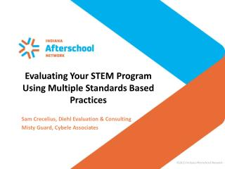Evaluating Your STEM Program Using Multiple Standards Based Practices
